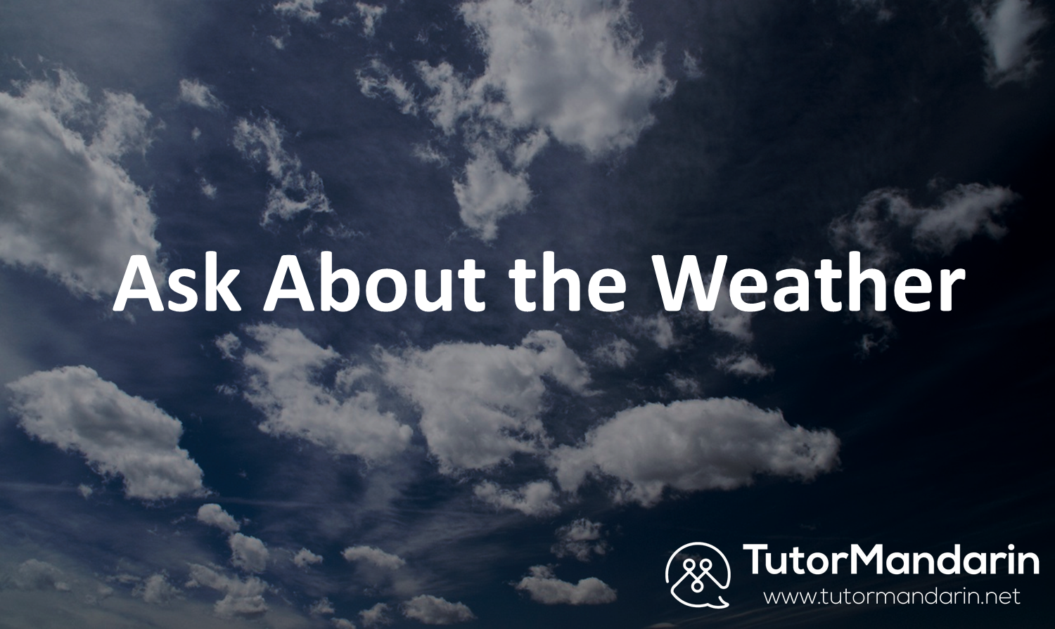Ask About the Weather at Tutormandarin 1-on-1 online chinese lessons