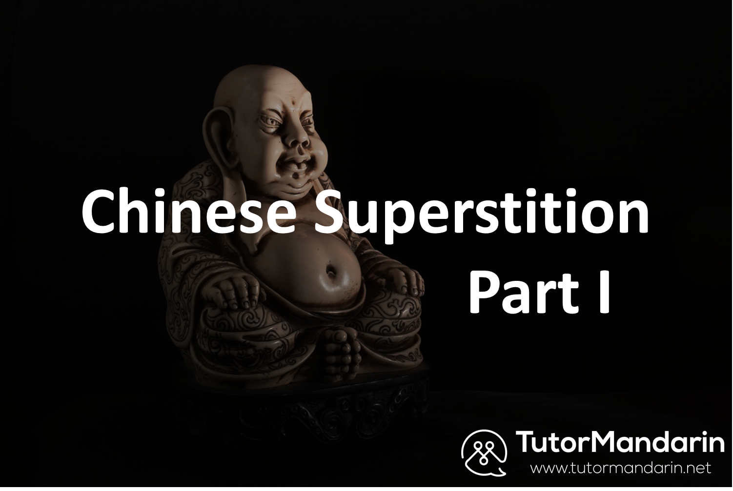 Chinese superstition - part I Tutormandarin 1-on-1 professional online lessons