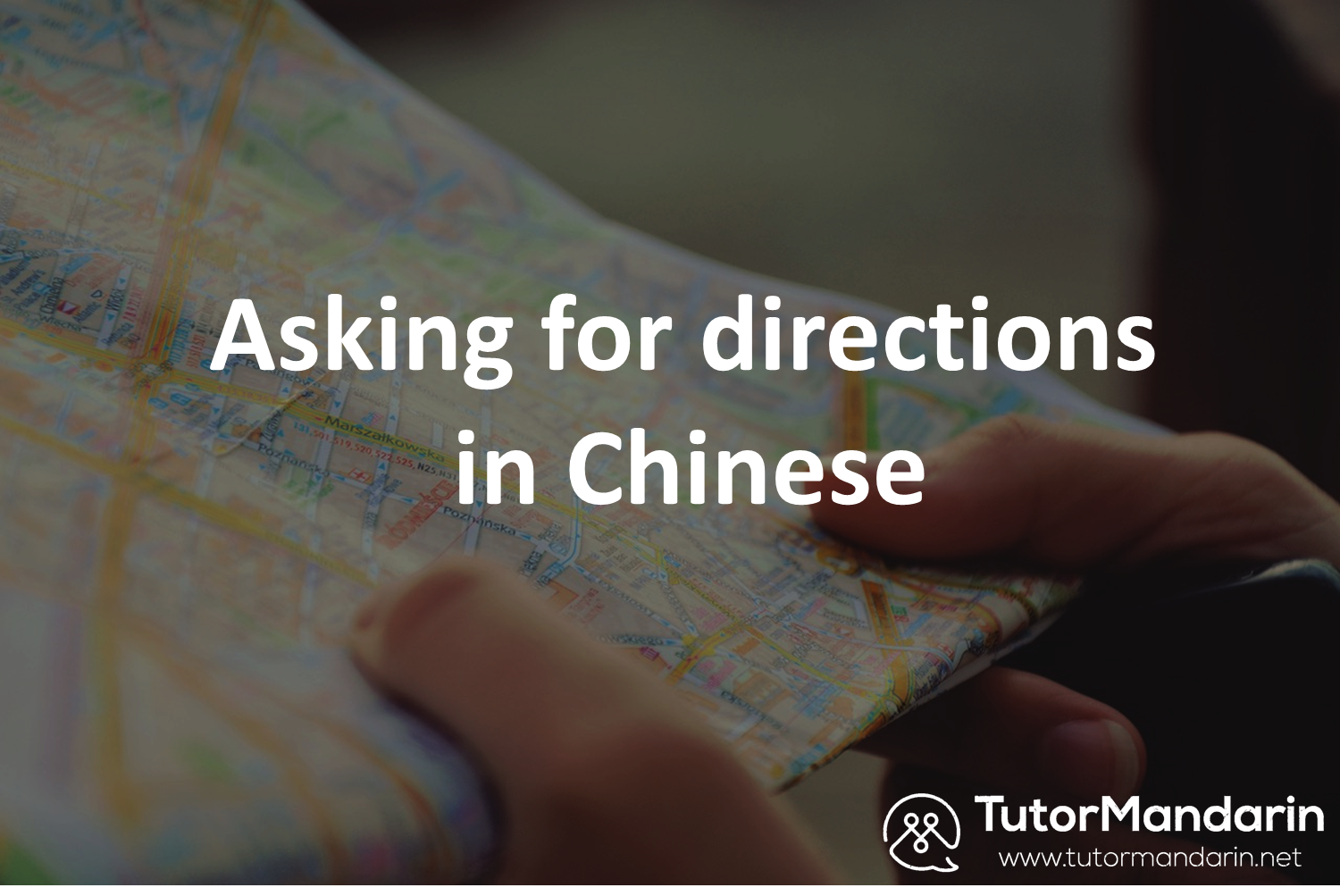 Asking for directions 1-on-1 Chinese lessons at Tutormandarin