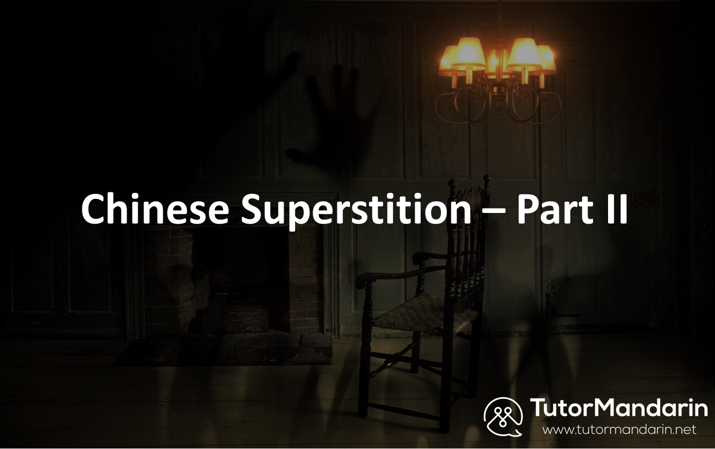 Chinese superstition - part II Chinese 1-on-1 online lessons at tutormandarin