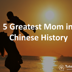 5 greatest mom in Chinese history 1-on-1 chinese lesson at tutormandarin