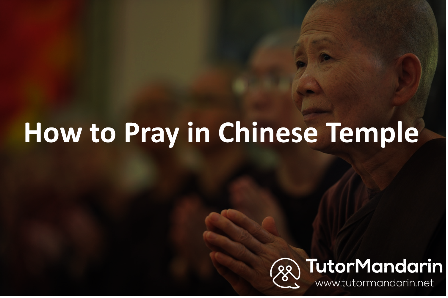 how to pray in chinese temeple 1-on-1 online chinese lesson