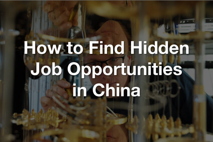[Guest Post] How to Find Hidden Job Opportunities in China