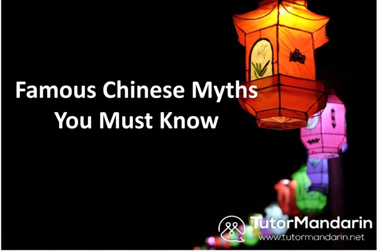 Famous Chinese Myths You Must Know