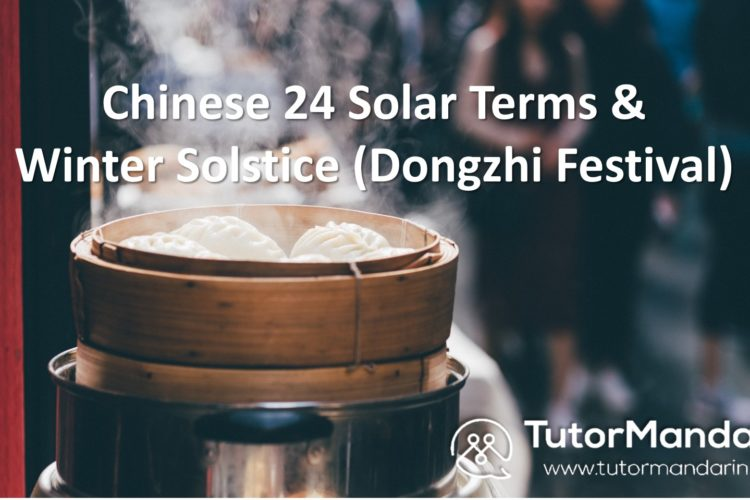 Chinese 24 Solar Terms and Winter Solstice (Dongzhi Festival)