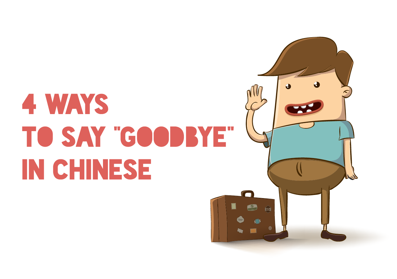 How To Say Bye In Chinese 4 Different Ways From Tutormandarin